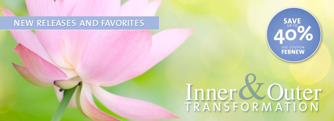 New Releases and Favorites - Inner and Outer Transformation - Save up to 40% - use coupon FEBNEW